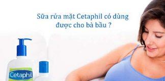 Cetaphil có dùng được cho bà bầu không