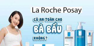 La Roche Posay có dùng được cho bà bầu